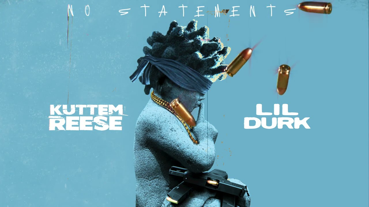 Kuttem Reese feat. Lil Durk - No Statements (Official Audio)