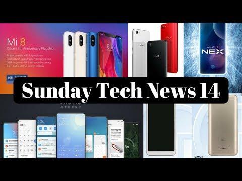 Sunday Tech News 14-Redmi Y2 price,MIUI 10,Vivo NEX,Xiaomi Mi 8,Motorola One Power,Meizu 6T,Redmi 6A
