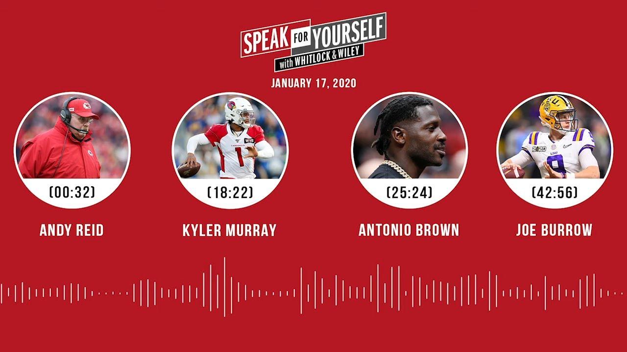 Andy Reid, Kyler Murray, Antonio Brown, Joe Burrow (1.17.20) | SPEAK FOR YOURSELF Audio Podcast