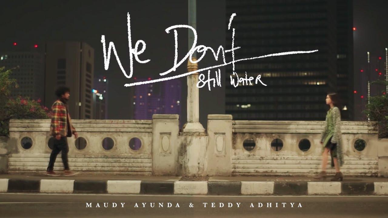 Download Maudy Ayunda & Teddy Adhitya - We Don't (Still Water)   Official Video Clip MP3 Gratis