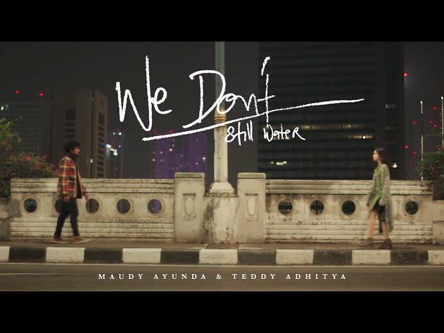 Download Maudy Ayunda - We Don't (Still Water) [feat. Teddy Adhitya] MP3 Gratis