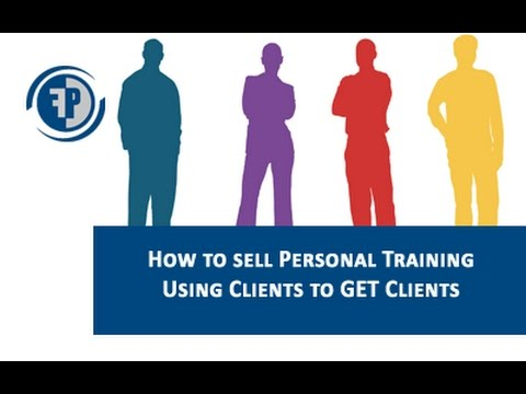 Personal Trainer Sales: Using Clients to get Clients