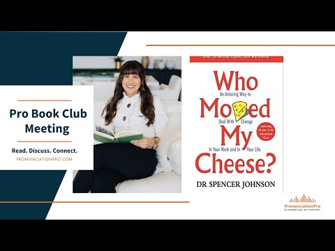 Who Moved My Cheese? - Pronunciation Pro BOOK CLUB