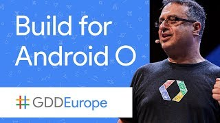 Building for Android O (GDD Europe