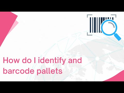 How do I identify and barcode pallets
