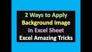 2 Ways to Apply Background Image in Excel Sheet : Excel Amazing Tricks