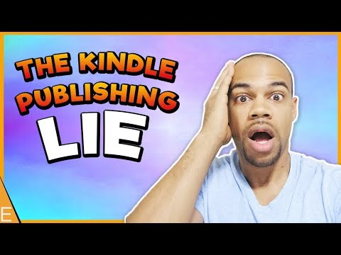 THE GREAT KINDLE PUBLISHING LIE!!!!   What Is Kindle Publishing Really?