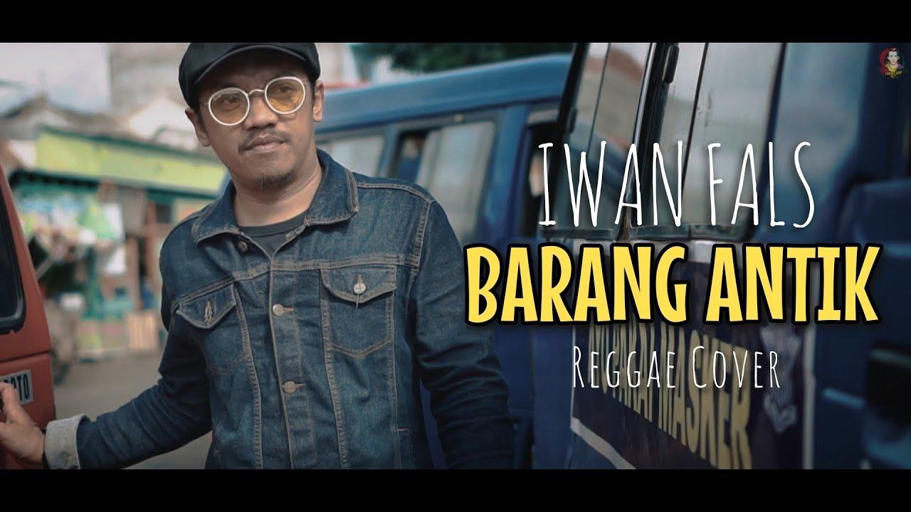Download Iwan Fals - Barang Antik (Reggae Cover) MP3 Gratis