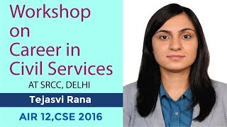 Workshop on Career in Civil Services at SRCC, Delhi by Tejasvi Rana, AIR 12,  CSE 2016