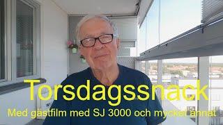 2020-06-25 TORSDAGSSNACK Med gästfilm med SJ 3000 och mycket annat