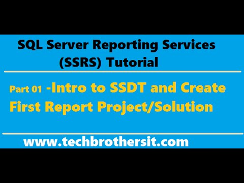 SSRS Tutorial 01 - Intro to SSDT and Create First Report Project/Solution