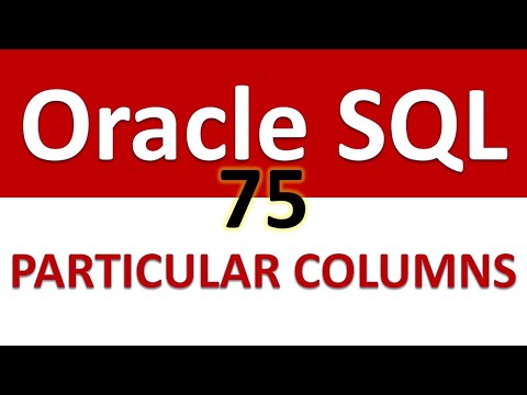 Oracle SQL Developer Tutorial For Beginners  75   SELECT PARTICULAR COLUMNS