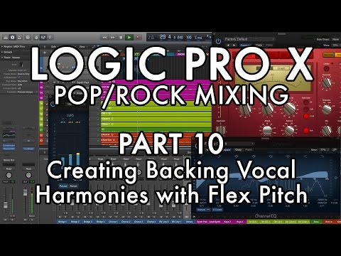 Logic Pro X - Pop/Rock Mixing - PART 10 - Creating Vocal Harmonies with Flex Pitch