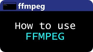 Download How to use FFMPEG
