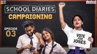 Campaigning || School Diaries Ep 3 || Dhethadi || Tamada Media