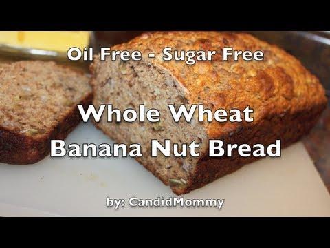 Whole Wheat Banana Nut Bread (sugar & oil free)