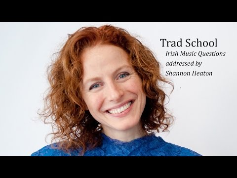 How to Learn Irish Tunes by Ear - Trad School with Shannon Heaton - Video 02