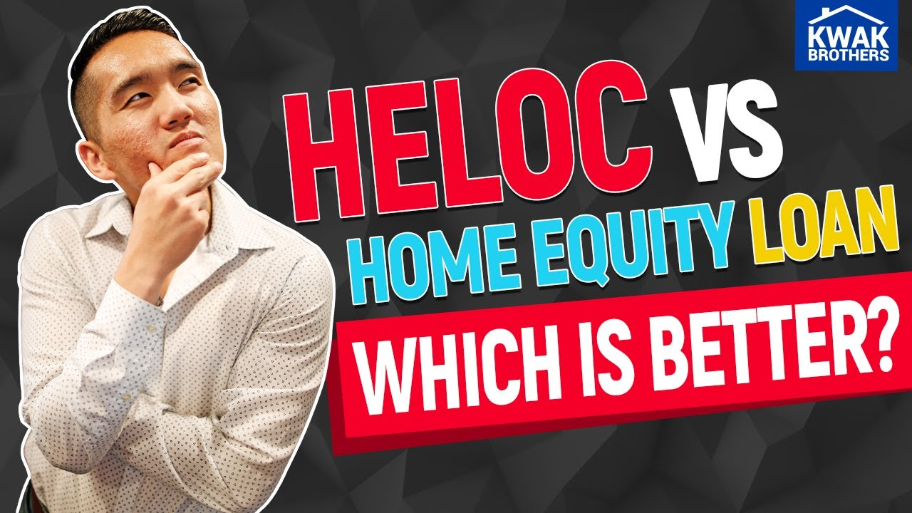 HELOC Vs Home Equity Loan: Which is Better