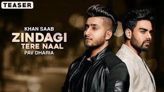 Zindagi Tere Naal - Khan Saab & Pav Dharia ( Official Teaser ) Latest Punjabi Songs 2018 | Lokdhun