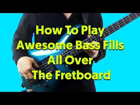 How To Play Awesome Bass Fills All Over The Fretboard