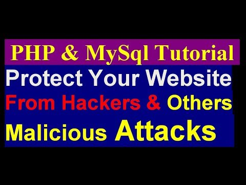 How To Protect Website From Hackers And Viruses | PHP MySQL Tutorial | Part 19