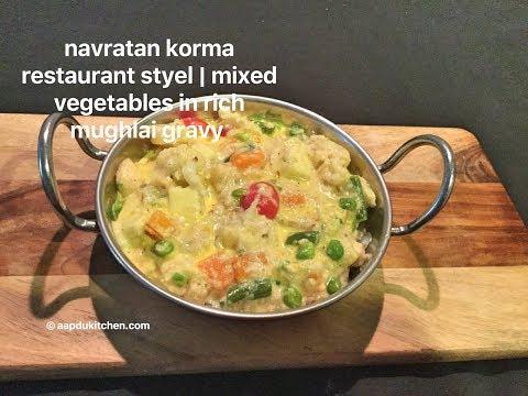 navratan korma recipe restaurant style | rich mughlai vegetable navratan korma recipe
