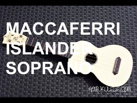 Got A Ukulele Features - Maccaferri Islander Soprano