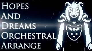 【Undertale】 Hopes and Dreams (Epic Orchestral Arrangement)