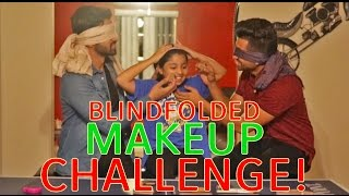 Blindfolded MAKEUP CHALLENGE on Maha - DhoomBros