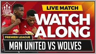 MANCHESTER UNITED vs WOLVES LIVE STREAM WATCHALONG