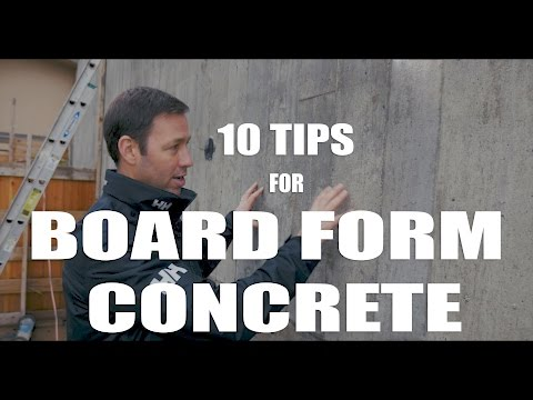 Board Formed Concrete - 10 Tips