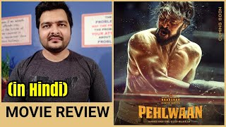 Pailwaan (Baadshah Pehlwaan) - Kannada Movie Review | Hindi Dubbing Review