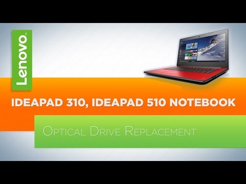 IdeaPad 310 / 510 Notebook - Optical Drive Replacement
