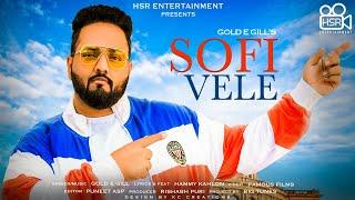 Sofi Vele - Gold E Gill ft. Hammy Kahlon | HSR Entertainment 2019 | Latest Top punjabi song 2019