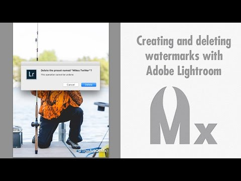 Creating and Deleting Watermarks with Adobe Lightroom