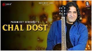 Padamjeet Sehrawat - Chal Dost | Official Music Video | Indie Music Label | 8PM