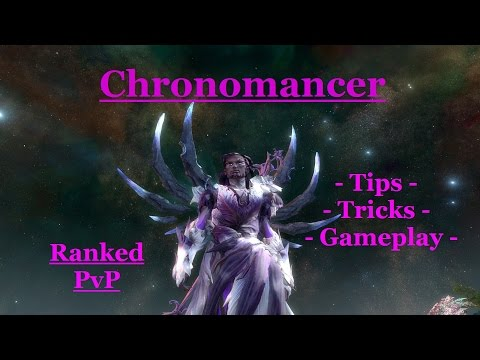 Chronomancer PvP - Ranked Guide + Gameplay - Guild Wars 2
