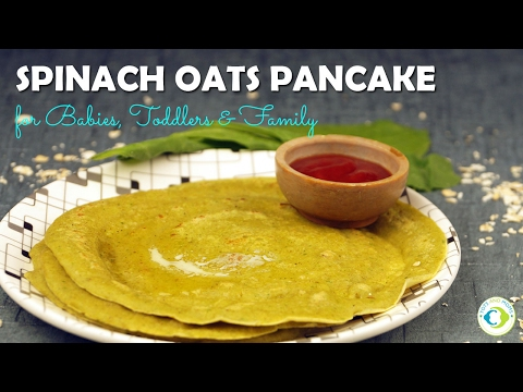 Spinach Oats Pancake/Dosa - Wholesome Breakfast option for Babies, Toddlers and Family