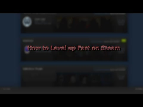 How to LEVEL up FAST on Steam!