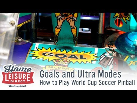 Goals and Ultra Modes - How to Play World Cup Soccer Pinball