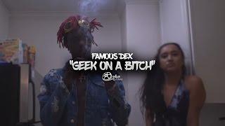 "Famous Dex - ""Geek On a Bitch"" (Official Music Video)"