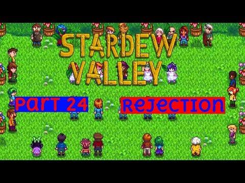 Stardew Valley pt 24: Rejection
