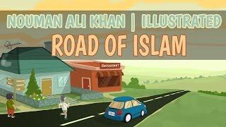 Road of Islam | Nouman Ali Khan | illustrated | Subtitled