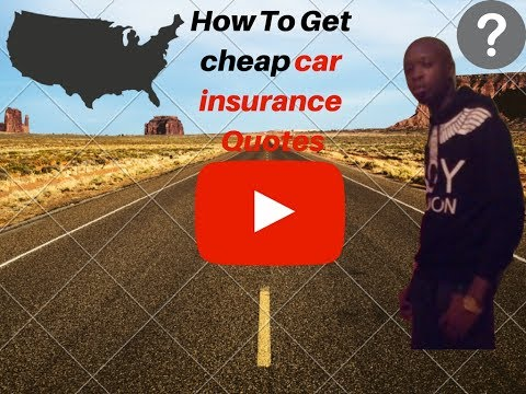 How To Get cheap car insurance quotes