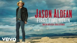 Download Jason Aldean - First Time Again ft. Kelsea Ballerini (Audio) Video