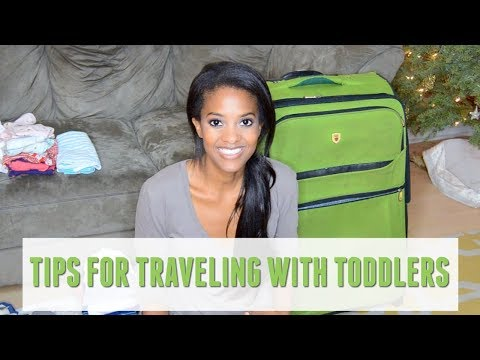 Must Watch Tips For Traveling With Toddlers!