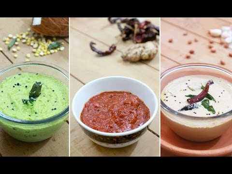 3 Chutney recipe for idli, dosa and vada | How to make easy and quick chutney