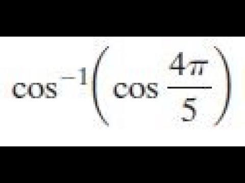 cos^-1(cos 4pi/5)
