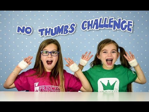 NO THUMBS CHALLENGE Trying if thumbs are usefull by PrincessAdventuresTV