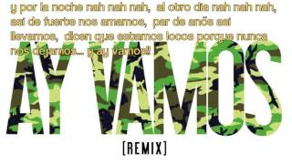 Ay Vamos (Remix) [Ft. Nicky Jam & French Montana] Letra-Lyrics